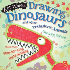 Drawing dinosaurs and other prehistoric animals /  Carolyn Scrace. - Carolyn Scrace.