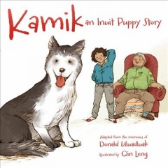 Kamik : An Inuit Puppy Story