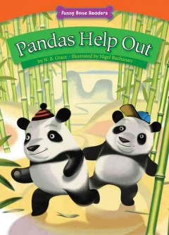 Pandas help out /  by N.B. Grace ; illustrated by Nigel Buchanan. - by N.B. Grace ; illustrated by Nigel Buchanan.