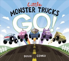 Little monster trucks go! /  Doug Cenko.