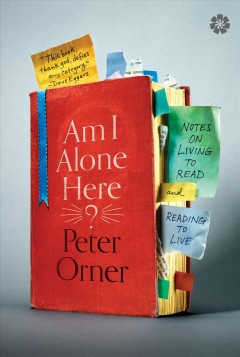 Am I Alone Here? : Notes on Living to Read and Reading to Live