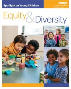 Spotlight on Young Children : Equity and Diversity