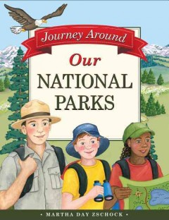 Journey around our national parks /  by Martha Day Zschock. - by Martha Day Zschock.