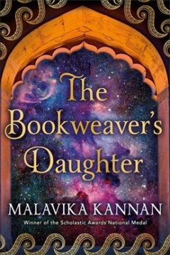 The bookweaver's daughter /  by Malavika Kannan. - by Malavika Kannan.