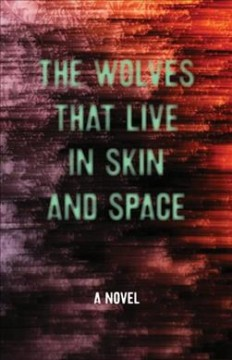Wolves that live in skin and space /  Christopher Zeischegg aka Danny Wylde.