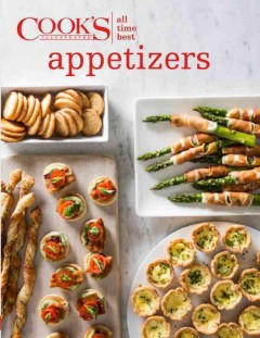 All-time best appetizers /  by the editors at America's Test Kitchen.