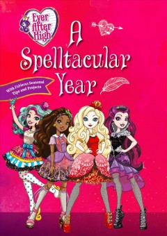Ever After High - a Spelltacular Year