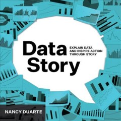 Data Story : Explain Data and Insipre Action Through Story