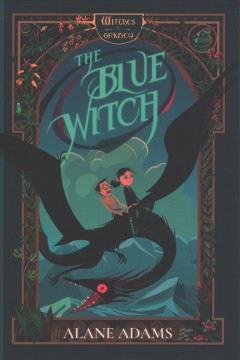 The blue witch /  Alane Adams ; illustrations by Jonathan Stroh. - Alane Adams ; illustrations by Jonathan Stroh.