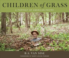 Children of Grass : A Portrait of American Poetry