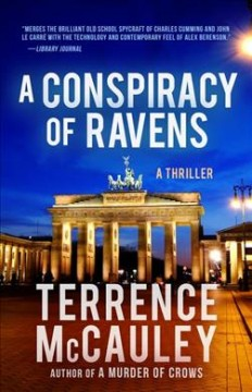 A conspiracy of ravens : a thriller / Terrence McCauley.