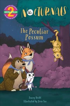 The peculiar possum /  by Tracey Hecht ; illustrations by Josie Yee. - by Tracey Hecht ; illustrations by Josie Yee.