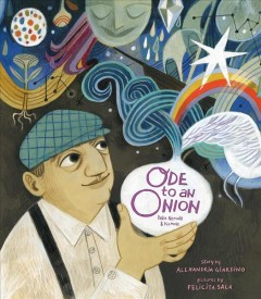 Ode to an Onion : Pablo Neruda & His Muse