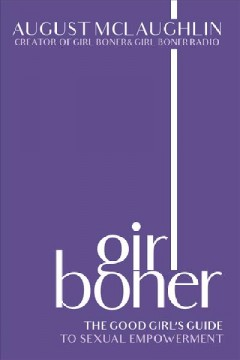 Girl Boner : The Good Girl's Guide to Sexual Empowerment