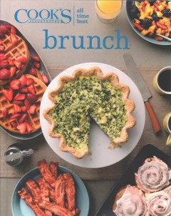 Cook's illustrated all time best brunch /  the editors at America's Test Kitchen.