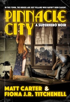 Pinnacle City : A Superhero Noir