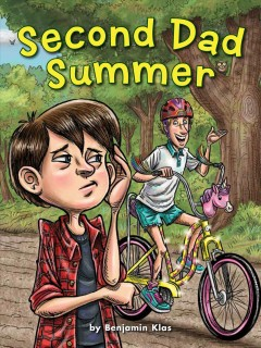 Second dad summer /  by Benjamin Klas ; illustrated by Fian Arroyo.