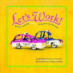 Let's Work : Mexican Folk Art Trabajos in English and Spanish