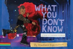 What You Don't Know : A Story of Liberated Childhood