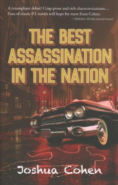 The best assassination in the nation /  Joshua Cohen. - Joshua Cohen.
