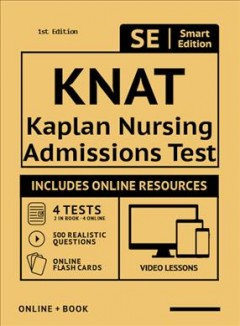Kaplan Nursing School Admissions Test Full Study Guide : Complete Subject Review With 3 Full Practice Tests, Realistic Questions Both in the Book and Online Plus Online Flashcards