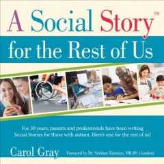 Social Story for the Rest of Us : For 30 Years, Parents and Professionals Have Been Writing Social Stories for Those With Autism. Here's One for the Rest of Us!
