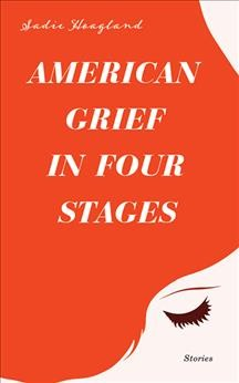 American Grief in Four Stages : Stories