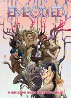 Embodied : An Intersectional Feminist Comics Poetry Anthology
