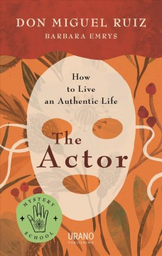 Actor : How to Live an Authentic Life