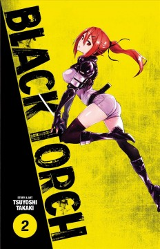 Black torch Volume 2 /  story and art by Tsuyoshi Takaki ; translation/Toshikazu Aizawa and Colin Leigh ; touch-up art & lettering/Annaliese Christman ; design/Julian [JR] Robinson. - story and art by Tsuyoshi Takaki ; translation/Toshikazu Aizawa and Colin Leigh ; touch-up art & lettering/Annaliese Christman ; design/Julian [JR] Robinson.