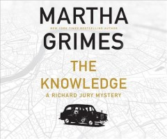 The knowledge /  Martha Grimes. - Martha Grimes.