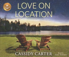 Love on location /  Cassidy Carter. - Cassidy Carter.
