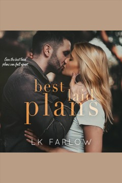 Best laid plans : a brother's best friend standalone romance / L. K. Farlow.