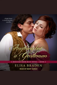 Anything but a gentleman /  Elisa Braden.