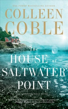 The house at Saltwater Point /  Colleen Coble.