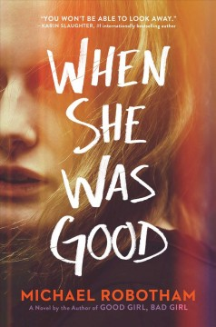 When she was good : a novel / Michael Robotham.