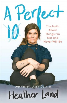 Perfect 10 : The Truth About Things I'm Not and Never Will Be