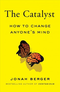 Catalyst : How to Change Anyone's Mind