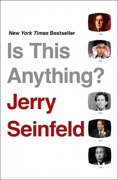 Is this anything? /  Jerry Seinfeld. - Jerry Seinfeld.