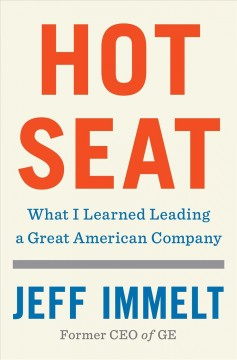 Hot Seat : What I Learned Leading a Great American Company