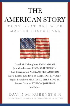 American Story : Conversations With Master Historians
