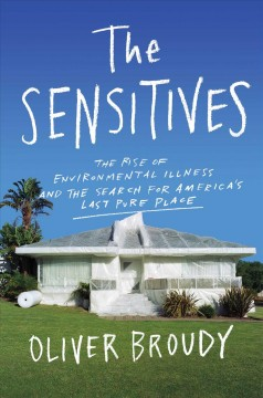Sensitives : The Rise of Environmental Illness and the Search for America's Last Pure Place