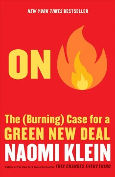 On Fire : The Case for the Green New Deal