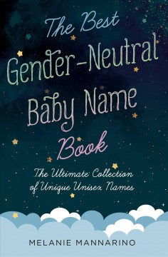 Best Gender-Neutral Baby Name Book : The Ultimate Collection of Unique Unisex Names