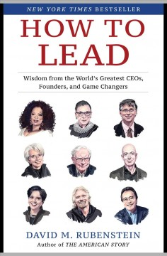 How to Lead Wisdom from the World's Greatest CEOs, Founders, and Game Changers :