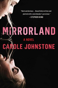 Mirrorland : a novel / Carole Johnstone. - Carole Johnstone.