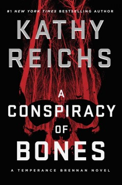 A conspiracy of bones /  Kathy Reichs. - Kathy Reichs.