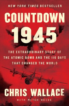 Countdown 1945 / Chris Wallace with Mitch Weiss - Chris Wallace with Mitch Weiss