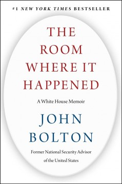 The Room Where It Happened / John Bolton - John Bolton