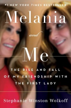 Melania And Me / Stephanie Winston Wolkoff - Stephanie Winston Wolkoff